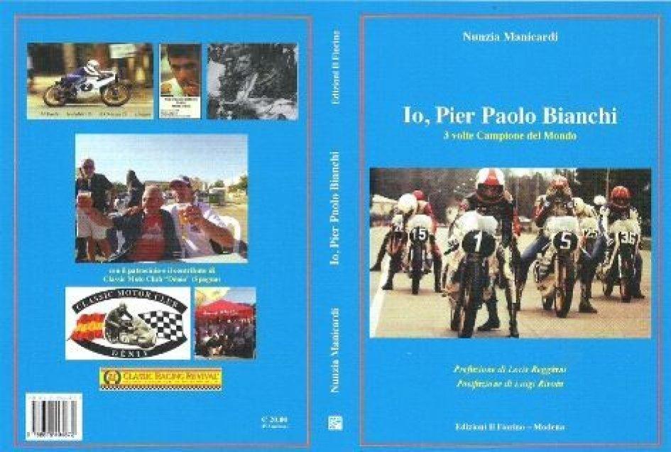 Io Pierpaolo Bianchi, il mito, il libro