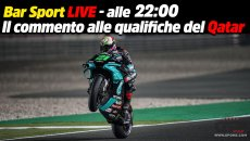 MotoGP: LIVE - Bar Sport alle 22:00 - Le qualifiche MotoGP in Qatar