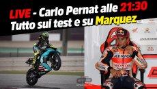 MotoGP: LIVE - Carlo Pernat alle 21:30 - Tutto sui test e la verità su Marquez