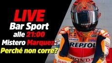 MotoGP: LIVE - Bar Sport alle 21:00 - Mistero Marquez: perché non corre in Qatar?