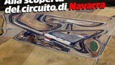 SBK: VIDEO - Ecco il circuito di Navarra: veloce, tecnico e pronto per la SBK