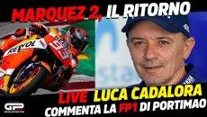 MotoGP: LIVE 10:50 - Marquez 2, il ritorno: Luca Cadalora commenta la FP1 di Portimao