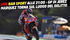 MotoGP: LIVE, BAR SPORT: GP di Jerez, Marquez torna sul luogo del delitto