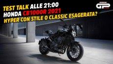 Moto - News: LIVE – Test Talk alle 21:00 – Honda CB1000R 2021: la maxi tenebrosa