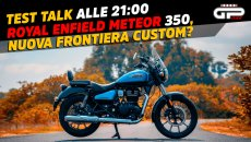 Moto - Test: LIVE- Test Talk alle 21:00 -Royal Enfield Meteor 350: nuova frontiera custom?