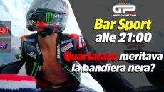 MotoGP: LIVE Bar Sport alle 21:00 - Quartararo meritava la bandiera nera?