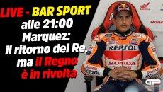 MotoGP: LIVE Bar Sport alle 21:00 - Marquez: il ritorno del Re, ma il regno è in rivolta