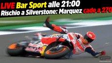 MotoGP: LIVE Bar Sport alle 21:00 - rischio a Silverstone: Marquez cade a 270