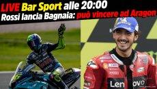MotoGP: LIVE Bar Sport alle 20:00 - Rossi lancia Bagnaia: può vincere ad Aragon