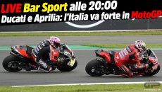 MotoGP: LIVE Bar Sport alle 20:00 - Ducati e Aprilia: l'Italia va forte in MotoGP