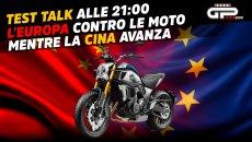 Moto - Test: LIVE Test Talk alle 21:00 - l'UE snobba le moto, la Cina ne approfitta