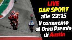 MotoGP: LIVE Bar Sport alle 22:15 - Il commento al Gran Premio MotoGP di Austin