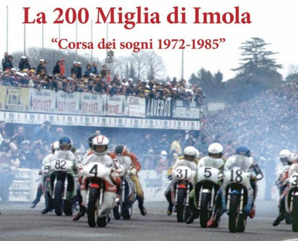 Moto - News: 200 Miglia di Imola, la corsa dei sogni