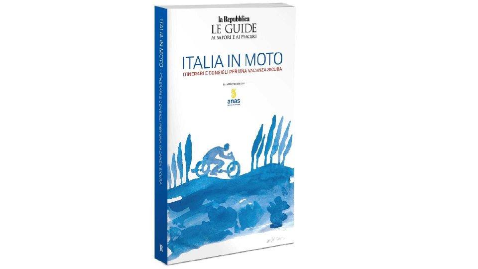 Moto - News: Mototurismo: arriva in edicola L'Italia in Moto di Repubblica