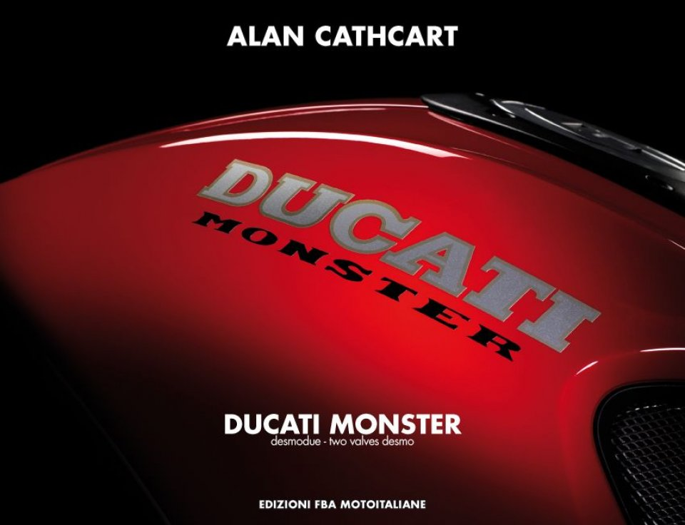 Moto - News: The iconic Ducati Monster in a book by Alan Cathcart