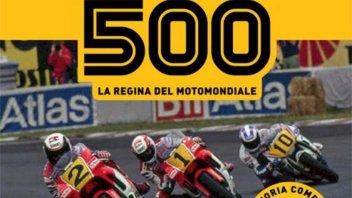 News: IL LIBRO La 500: storia della classe regina del motomondiale