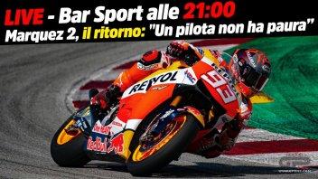 """MotoGP: LIVE - Bar Sport alle 21:00 - Marquez 2, il ritorno: """"Un pilota non ha paura"""""""